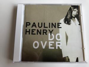 Pauline Henry – Do Over / Sony Soho Square Audio CD 1996 Stereo / 484058 2