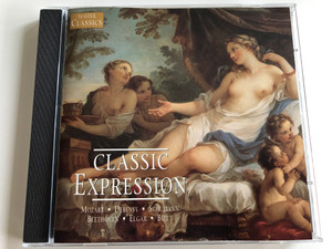 Classic Expression / Mozart, Debussy, Schumann, Beethoven, Elgar, Bizet / Newsound Audio CD 1998 / PYCD 360