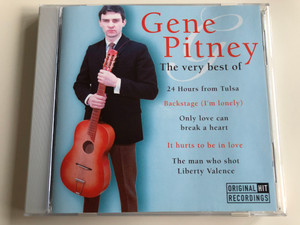 Gene Pitney - The Very Best Of 24 Hours from Tulsa, Backstage (I'm Lonely), Only love can break a heart, It hurts to be in love, Tha man who shot Liberty Valence / Wise Buy Audio CD 1998 / WB 885532
