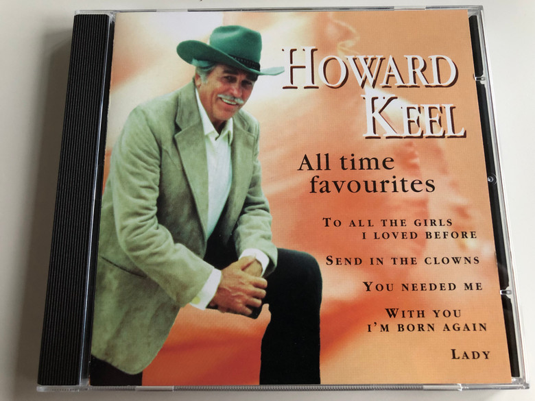 Howard Keel ‎– All Time Favourites / To All The Girls I Loved Before, Send In The Clowns, You Needed Me, With You I'm Born Again, Lady / Wise Buy ‎Audio CD 1997 / WB 872022
