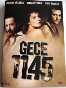 Gece 11:45 DVD 2005 / Directed by Ercan Durmus / Starring: Feridun Düzağaç, Yiğit Özşener, Yelda Reynaud, Mehtap Bayri, Yasemin Öztürk (8697333034974)