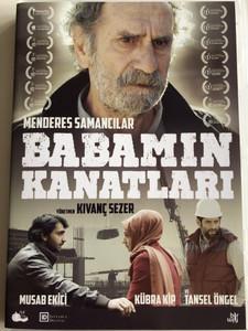 Babamin Kanatlari DVD 2016 / Directed by Kıvanç Sezer / Starring: Menderes Samancılar, Musab, Ekici Kübra Kip, Tansel Öngel (8680891105378)