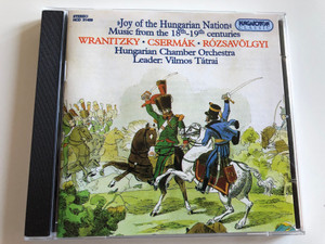 ''Joy of the Hungarian Nation'' - Music from the 18th - 19th centuries / Wranitzky, Csermak, Rozsavolgyi / Hungarian Chamber Orchestra / Leader: Vilmos Tatrai / Hungaroton Classic Audio CD 1995 Stereo / HCD 31459