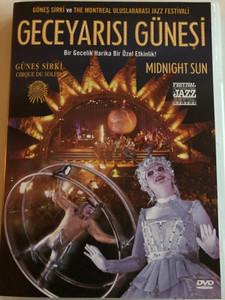 Midnight Sun DVD Geceyarisi Günesi / Cirque du Soleil & The Montreal Uluslararasi Jazz Festivali / International Jazz Festival Montreal (8680891600378)