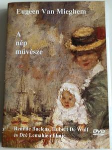 Eugen Van Mieghem - An artist of the people DVD A nép művésze / A film by Renilde Buelens, Hubert De Wulf, Dré Lemahieur (ArtistofthePeopleDVD)