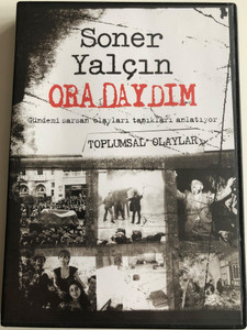 Soner Yalcin - Oradaydim DVD 2007 - Toplumsal Olaylar / Gelecek Kusaklar Icin Yakin Tarih / Recent History of Turkey for future generations / Turkish language (SonerYalcinDVD5)