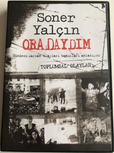 Soner Yalcin - Oradaydim DVD 2007 - Toplumsal Olaylar / Gelecek Kusaklar Icin Yakin Tarih / Recent History of Turkey for future generations / Turkish language (SonerYalcinDVD5)