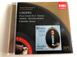 Chopin - Piano Sonata No. 3, Fantasy / Weber, Mendelssohn / Claudio Arrau / EMI Classics Audio CD 2004 Stereo, Mono / 724356288423