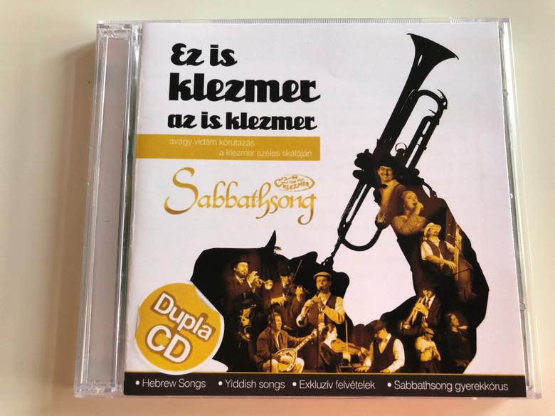 Ez is klezmer az is klezmer - Sabbathsong / Hebrew Song, Yiddish songs / Dupla CD / 2x Audio CD / Több mint klezmer (Sabbathsong2CD )