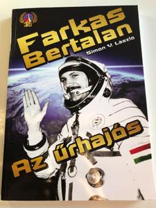 Farkas Bertalan, az űrhajós by Simon V. László / Bertalan Farkas, the astronaut - Hungarian language book / Paperback 2015 / Starkiss Kft. (9789631239867)