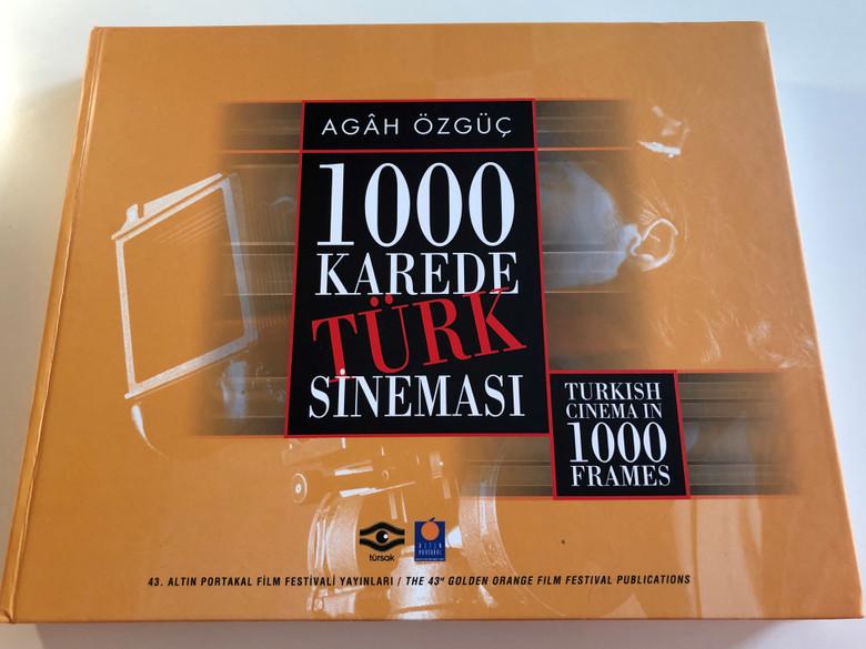 1000 Karede Türk Sinemasi by Agan Özgüc / Turkish Cinema in 1000 frames / Turkish Foundation of cinema and audiovisual culture 2006 / Harcover (9944566519)