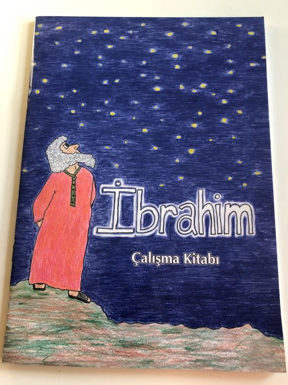 Ibrahim - Çalışma Kıtabı / Abraham - Turkish language Coloring book (Workbook) / Paperback / Kitabi Mukaddes Sirketi 2009 / 1st edition (9789754620719)