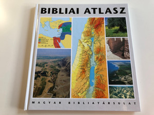 Bibliai Atlasz by John Strange / Hungarian language Bible Atlas / Translated by Hetényi Attila / 3rd edition / Kálvin kiadó 2009 / Hardcover (9789633008690)