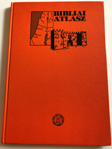 Bibliai Atlasz 1991 / Hungarian language Bible Atlas / Református Sajtóosztály Budapest / Hardcover (BibliaiAtlaszHUN)
