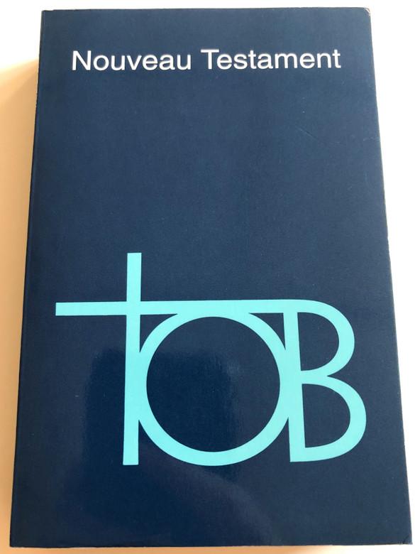 Nouveau Testament / French language TOB New Testament / Paperback / Alliance Biblique Universelle / 1988 Version - Le Cerf (9782853002905)