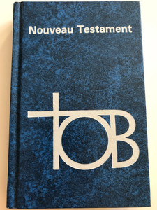 Nouveau Testament / Hardcover French language TOB New Testament / Alliance Biblique Universelle / 1988 Version - Le Cerf / TOB253 (2853002918)