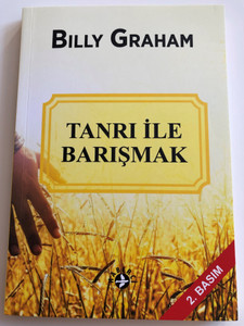 Tanri Ile Barişmak by Billy Graham / Turkish translation of Peace with God / Translated by Leyla Güleç / Paperback 2019 / 2nd edition / HABERCI (9789758820634)