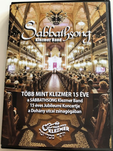 Több mint klezmer 15 éve DVD Sabbathsong Klezmer band / 15 éves Jubileumi koncert a Dohány utcai zsinagógában / 15 years of More than Klezmer / Anniversary Concert 2x DVD (SabbathSong15thAnniversaryDVD)