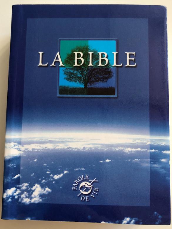 La Bible - Parole de Vie / French language Word of Life Bible / Ancien Testament et Nouveau Testament / Paperback 2000 / Alliance Biblique Universelle / Small size (9782853003810)