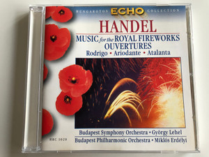 Händel – Music For The Royal Fireworks Ouvertures, Rodrigo, Ariodante, Atalanta / Budapest Symphony Orchestra, György Lehel / Budapest Philharmonic Orchestra, Miklós Erdélyi ‎/ Hungaroton Classic ‎Audio CD 1999 Stereo / HRC 1020