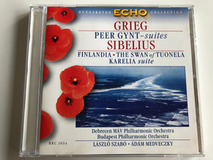 Grieg - Peer Gynt - suites / Sibelius - Finlandia, The Swan of Tuonela, Kareila - suite / Debrecen MAV Philharmonic Orchestra, Budapest Philharmonic Orchestra / Laszlo Szabo, Adam Medveczky / Hungaroton Classic Audio CD 1979 Stereo / HRC 1034