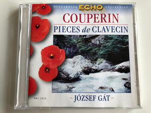 Couperin - Pieces De Clavecin / József Gát ‎/ Hungaroton Classic ‎Audio CD 1966 Stereo / HRC 1013