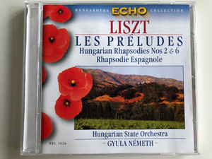 Liszt - Les Preludes, Hungarian Rhapsodies Nos 2 & 6, Rhapsodie Espagnole / Hungarian State Orchestra, Gyula Nemeth / Hungaroton Classic ‎Audio CD 1967 Stereo / HRC 1026