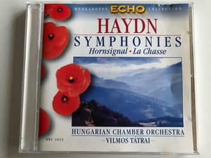 Haydn – Symphonies Hornsignal, La Chasse / Hungarian Chamber Orchestra, Vilmos Tátrai / Hungaroton Classic Audio CD 1965 Stereo / HRC 1023