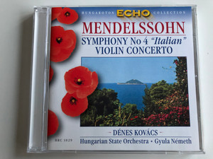 "Mendelssohn – Symphony No.4 ""Italian"", Violin Concerto / Dénes Kovács, Hungarian State Orchestra, Gyula Németh / Hungaroton Classic Audio CD 1964 Stereo / HRC 1029"