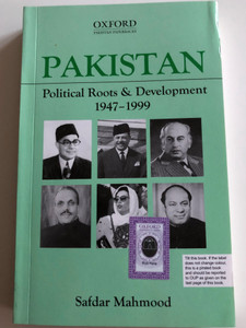 Pakistan - Political Roots & Development 1947-1999 by Safdar Mahmood / Oxford Univeristy Press 2019 / Oxford Pakistan Paperbacks / 15th print (9780195798067)