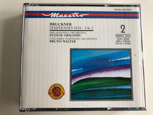Bruckner: Symphonies Nos. 5 & 7 / Philadelphia Orchestra, Eugene Ormandy / Columbia Symphony Orchestra, Bruno Walter / CBS Masterworks 2x Audio CD 1989 / MY2K 45669