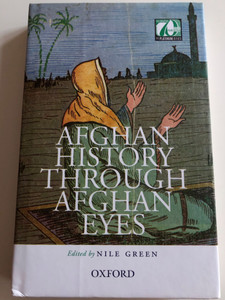 Afghan History through Afghan Eyes by Nile Green / Oxford University Press 2017 / Hardcover (9780199405145)