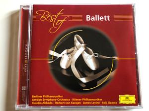 Best of Ballett / Berliner Philharmoniker, London Symphony Orchestra, Wiener Philharmoniker, Claudio Abbado, Herbert von Karajan, James Levine, Seiji Ozawa / Deutsche Grammophon Audio CD / 474 678-2