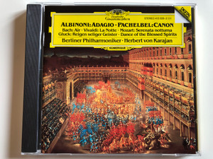 Albinoni: Adagio, Pachelbel: Canon / Bach: Air, Vivaldi: La Notte, Mozart: Serenata nottuma, Gluck: Reigen seliger Geister, Dance of the Blessed Spirits / Berliner Philharmoniker, Herbert Von Karajan ‎/ Deutsche Grammophon ‎Audio CD Stereo / 413 309-2