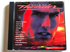 Music From The Motion Picture Soundtrack - Days Of Thunder / David Coverdale, John Waite, Tina Turner, Chicago, Cher, Guns N' Roses, Elton John, Maria McKee, Apollo Smile, Joan Jett & The Blackhearts, Terry Reid / Epic ‎Audio CD 1990 / 467159 2