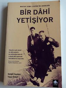 Bir Dahi Yetişiyor by Songül Saydam, Yaşar Öztürk / A genius in the making - The childhood of Mustafa Kemal Atatürk, Turkey's first president / Mustafa Kemal Atatürk'ün çocukluğu / Iyi Insanlar 2008 / Paperback (9789759992897)