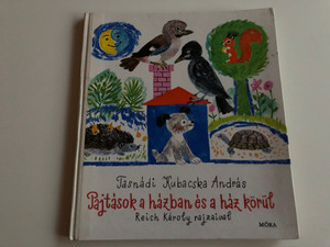 Pajtások a házban és a ház körül by Tasnádi Kubacska András / Reich Károly rajzaival / Móra könyvkiadó 1975 / Hungarian language book about domestic animals (9631103498)