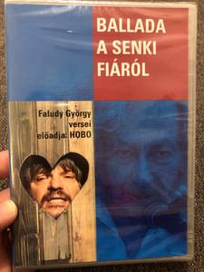 Ballada a Senki fiáról DVD 2006 Faludy György versei / Előadja HOBO / Hungarian poems by Faludy György - Interpreted by Hobo / Directed by Vidnyánszky Attila (5999883156025)