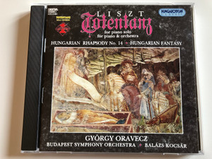Liszt - Totentanz for piano solo, for piano & orchestra / Hungarian Rhapsody No. 14, Hungarian Fantasy / Gyorgy Oravecz, Budapest Symphony Orchestra, Balazs Kocsar / Hungaroton Classic Audio CD 1995 Stereo / HCD 31461