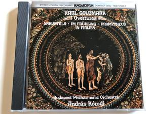 Karl Goldmark – Overtures: Sakuntala, Im Frühling, Prometheus, In Italien / Budapest Philharmonic Orchestra, András Kórodi / Hungaroton Audio CD 1985 Stereo / HCD 12552-2