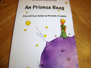 The Little Prince (An Prionsa Beag) [Import] [Paperback]; Breandan O Doibhlin