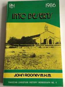 Into Deserts by John Rooney M.H.M / Pakistan Christian History Monograph No. 4 / Christian Study Centre Rawalpindi 1986 / Paperback (PakistanChristianHistoryNo4)