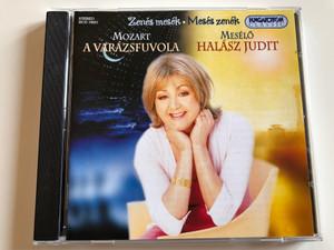 Zenés Mesék - Mesés Zenék / Mozart: A Varázsfuvola / Meselo: Halász Judit / Hungaroton Classic Audio CD 2001 Stereo / HCD 19451