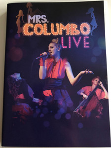 Mrs. Columbo LIVE DVD 2014 / Magneoton / Don't Worry Be Happy, Love Is The Answer, We Will Rock You, Sunny Side of Jazz (5999886038342)