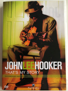 "John Lee Hooker - That's my story DVD 2005 / Documentary and Concert / ""He doesn't just play the blues, he IS the blues"" / Black Hill Pictures GmbH (7321937998370)"