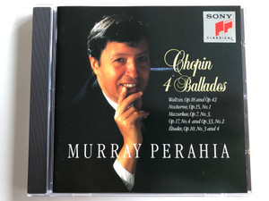 Chopin – 4 Ballades / Walzes, Op.18 and Op.42, Nocturne, Op. 15, No. 1, Mazurkas Op.7, No.3, Op.17 No.4 and Op.33, No.2, etudes Op.10, No.3 and 4 / Murray Perahia / Sony Classical Audio CD 1994 / SK 64399