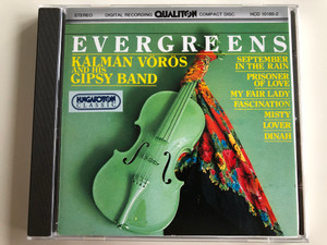 Evergreens - Kálmán Vörös And His Gipsy Band / September in the rain, Prisoner of Love, My Fair Lady, Fascination, Misty, Lover, Dinah / Qualiton Audio CD 1994 Stereo / HCD 10185