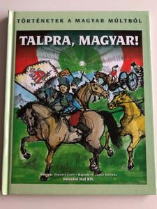 Talpra, Magyar! by Ungváry Zsolt / Történetek a magyar multból / Stories from Hungarian History / Illustrations by Jankó Melinda / Beszélő Hal Kft. 2008 / Hardcover (9789638770936)