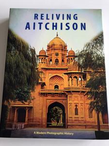 Reliving Aitchison - A modern photographic history by Zill Niazi / Paperback / Aitchison College (Urdu: ایچیسن کالج) est. 1886 Lahore, Pakistan (AitchisonPhotoBOOK)