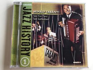 Jazz History 1 / Mihály Tabányi – Tea For Two, Tea Kettesben / Hungaroton Audio CD 2000 / HCD 71008